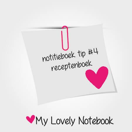 Notitieboek tip #4: receptenboek