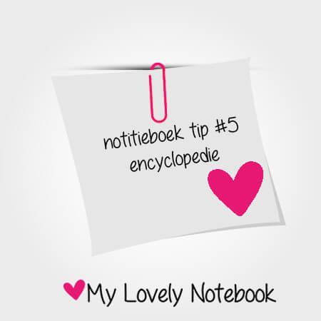 Notitieboek tip #5: je persoonlijke encyclopedie